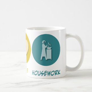 Peace Love Housework Coffee Mug