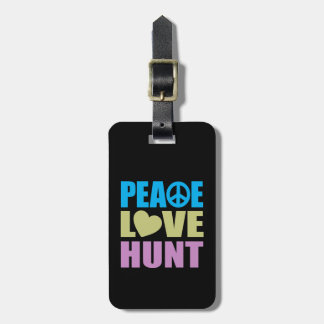 Peace Love Hunt Luggage Tag