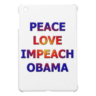 Peace Love Impeach Obama iPad Mini Cover