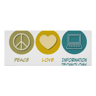 Peace Love Information Technology Poster