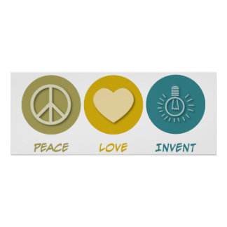 Peace Love Invent Poster