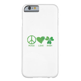 Peace Love Irish St Patrick's Day Barely There iPhone 6 Case