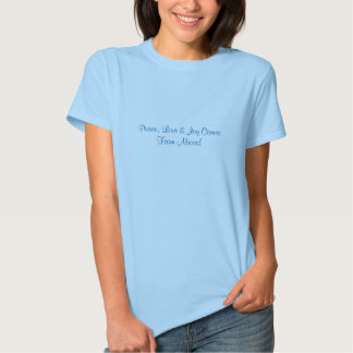 Peace, Love & Joy Comes From Above! Tees