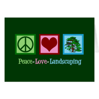 Peace Love Landscaping Card