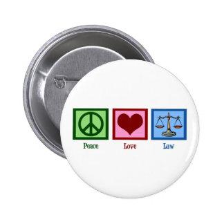 Peace Love Law 6 Cm Round Badge
