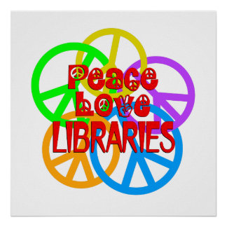 Peace Love Libraries Poster