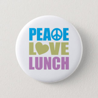 Peace Love Lunch 6 Cm Round Badge
