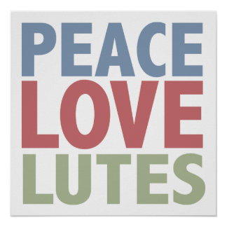 Peace Love Lutes Posters