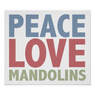 Peace Love Mandolins Poster