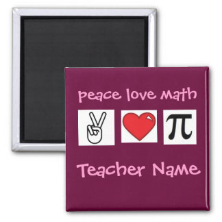 Peace Love Math Custom Math Teacher          ... Magnet