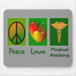 Peace Love Medical Assisting Mouse Pads