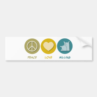 Peace Love Milling Bumper Sticker