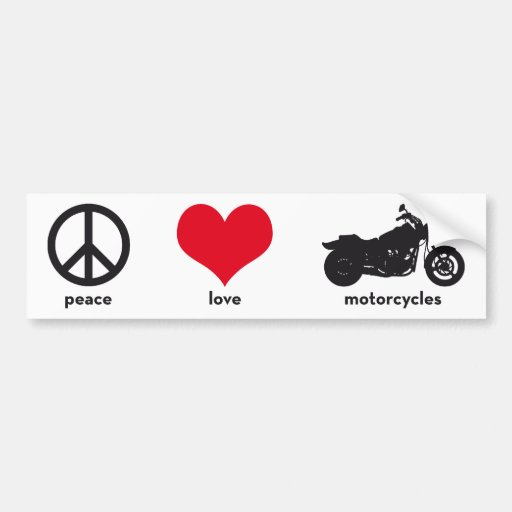 Peace • Love • Motorcycles Bumper Stickers