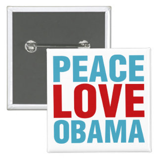 Peace Love Obama Pinback Buttons