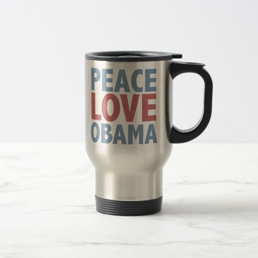 Peace Love Obama Tees and Gifts Coffee Mugs