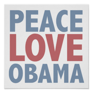 Peace Love Obama Tees and Gifts Print