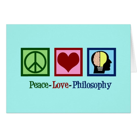 Peace Love Philosophy Card