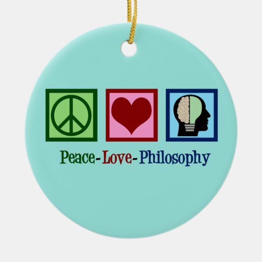 Peace Love Philosophy Ceramic Ornament