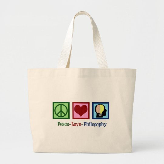 Peace Love Philosophy Large Tote Bag