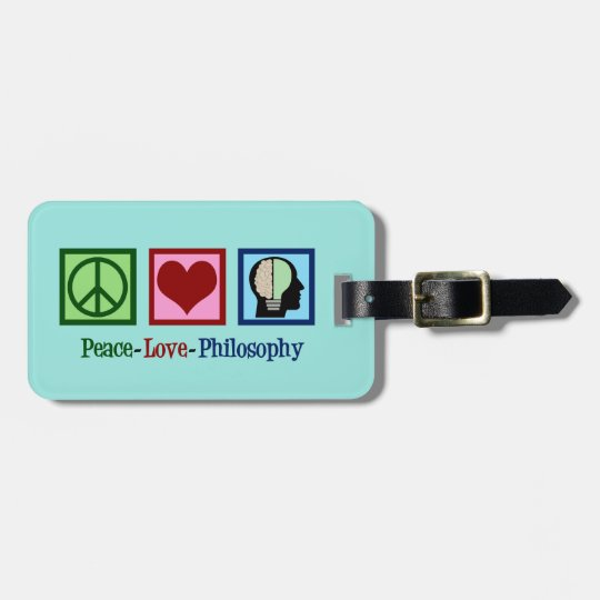 Peace Love Philosophy Luggage Tag