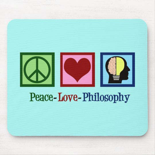 Peace Love Philosophy Mouse Pad