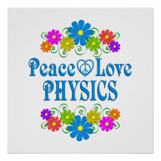 Peace Love Physics Poster