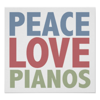 Peace Love Pianos Poster