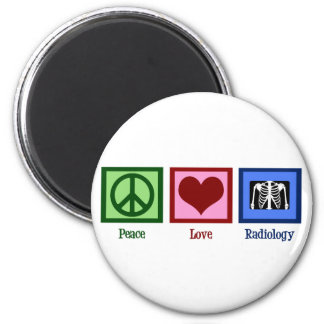 Peace Love Radiology 6 Cm Round Magnet