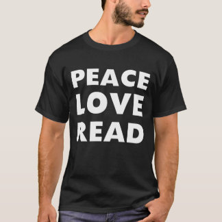 Peace Love Read T-Shirt