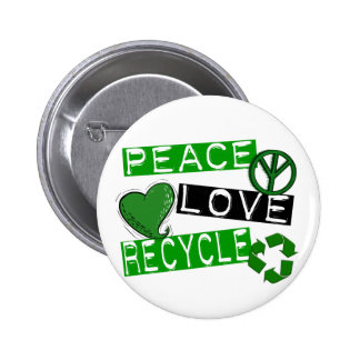 PEACE LOVE RECYCLE 1 T-Shirts & Gifts 6 Cm Round Badge