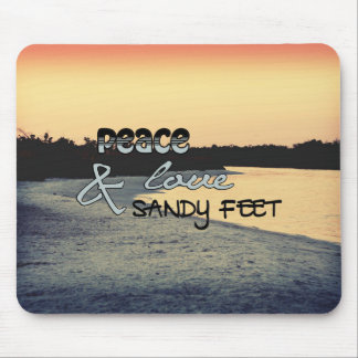Peace Love & Sandy Feet Mouse Pad