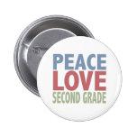 Peace Love Second Grade Button