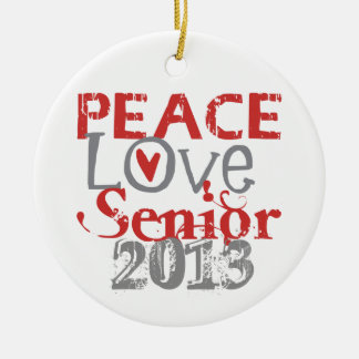 Peace Love Senior 2013 Ornament