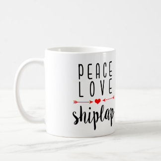 Peace Love Shiplap | Southern Girl Mug