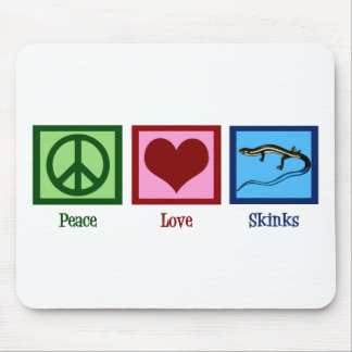Peace Love Skinks Mouse Pad