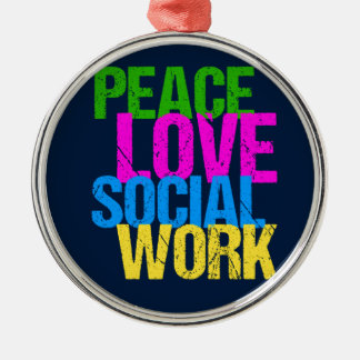 Peace Love Social Work Metal Ornament