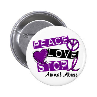 PEACE LOVE STOP Animal Abuse Pin