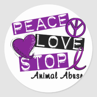 PEACE LOVE STOP Animal Abuse Classic Round Sticker