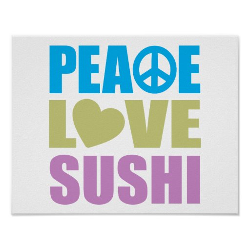 Peace Love Sushi Posters