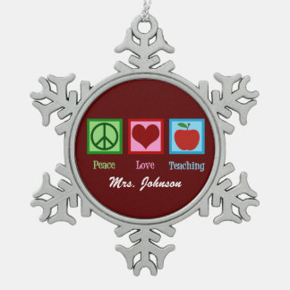 Peace Love Teaching Cute Custom Teacher Snowflake Pewter Christmas Ornament