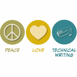 Peace Love Technical and Business Writing Acrylic Cut Out