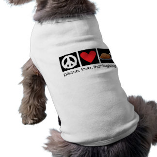 Peace, Love, Thanksgiving Pet/Dog T-Shirt