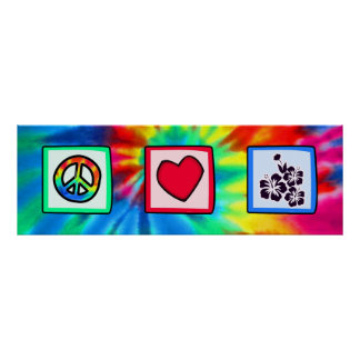 Peace, Love,  Tropical Flowers Poster