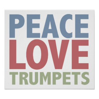 Peace Love Trumpets Poster