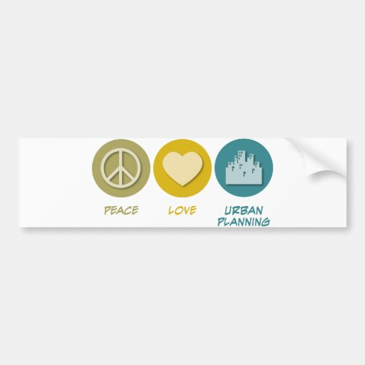 Peace Love Urban Planning Bumper Stickers