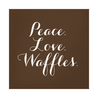 "Peace. Love. Waffles. 12""x12"" Wall Art. Canvas Print"