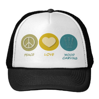 Peace Love Wood Carving Trucker Hats