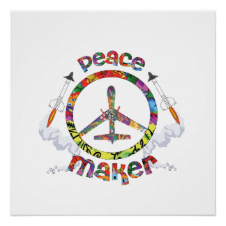 Peace Maker, hippie military drone funny Poster