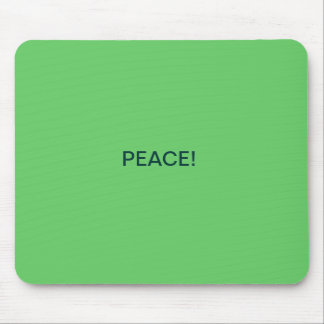 PEACE! MOUSE PAD