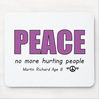 PEACE NO MORE HURTING PEOPLE MOUSE PAD